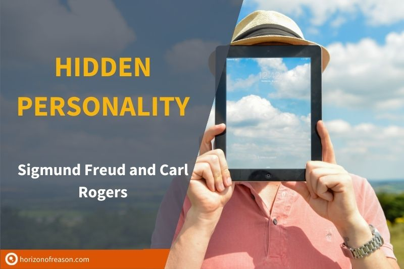 Hidden Personality according to Sigmund Freud and Carl Rogers